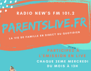 Parents Live, l'émission RADIO…